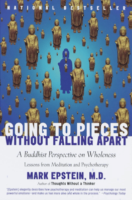Going to Pieces Without Falling Apart - Mark Epstein, M.D. pdf download