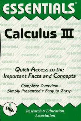 Calculus III Essentials - Editors of REA
