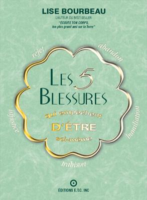 Les 5 blessures qui empêchent d'être soi -même - Lise Bourbeau pdf download
