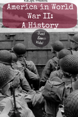 America in World War II: A History Just for Kids! - KidCaps