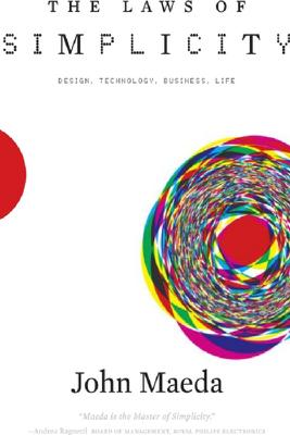 The Laws of Simplicity - John Maeda