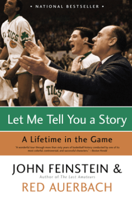 Let Me Tell You a Story - Red Auerbach & John Feinstein