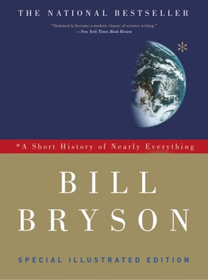 A Short History of Nearly Everything: Special Illustrated Edition - Bill Bryson pdf download