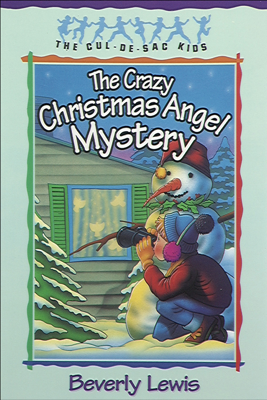 The Crazy Christmas Angel Mystery (Cul-de-sac Kids Book #3) - Beverly Lewis