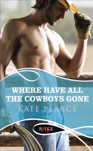Where Have all the Cowboys Gone?: A Rouge Erotic Romance - Kate Pearce pdf download