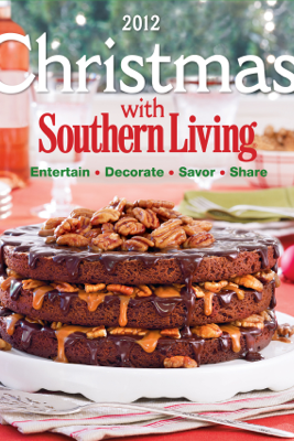 Christmas With Southern Living - Editors of Southern Living Magazine