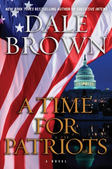 A Time for Patriots by Dale Brown PDF Download