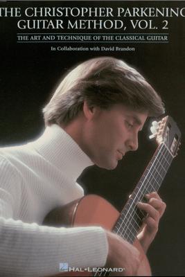 The Christopher Parkening Guitar Method - Volume 2 (Music Instruction) - Christopher Parkening