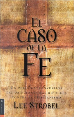 El caso de la fe - Lee Strobel pdf download