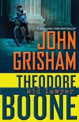 Theodore Boone: Kid Lawyer - John Grisham pdf download