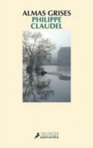 Almas grises - Philippe Claudel pdf download