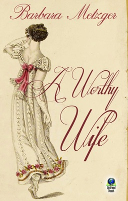 A Worthy Wife - Barbara Metzger pdf download