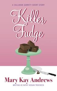 Killer Fudge (A Callahan Garrity Short Story) - Mary Kay Andrews pdf download