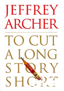 To Cut a Long Story Short - Jeffrey Archer pdf download
