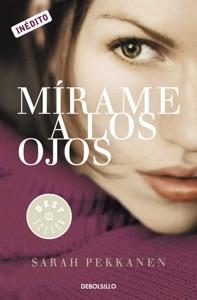 Mírame a los ojos - Sarah Pekkanen pdf download