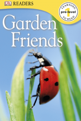DK Readers L0: Garden Friends (Enhanced Edition) - DK