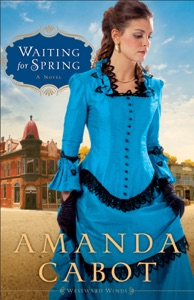 Waiting for Spring (Westward Winds Book #2) - Amanda Cabot pdf download