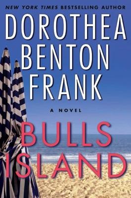 Bulls Island - Dorothea Benton Frank pdf download