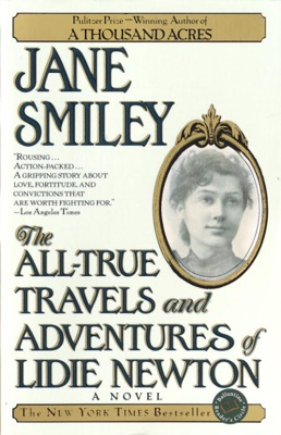 The All-True Travels and Adventures of Lidie Newton - Jane Smiley pdf download