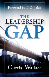 The Leadership Gap - Curtis Wallace & T.D. Jakes pdf download