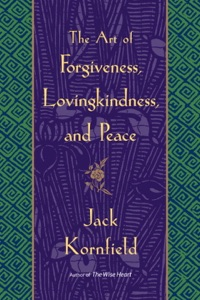 The Art of Forgiveness, Lovingkindness, and Peace - Jack Kornfield pdf download