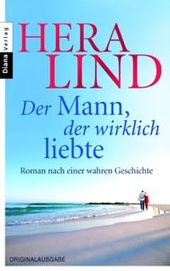 Der Mann, der wirklich liebte - Hera Lind pdf download