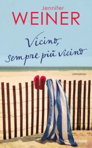 Vicino, sempre più vicino - Jennifer Weiner pdf download