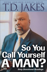 So You Call Yourself a Man? - T.D. Jakes pdf download