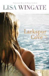 Larkspur Cove (The Shores of Moses Lake Book #1) - Lisa Wingate pdf download