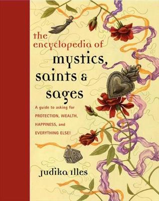 Encyclopedia of Mystics, Saints & Sages - Judika Illes pdf download