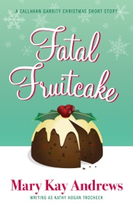Fatal Fruitcake (A Callahan Garrity Short Story) - Mary Kay Andrews pdf download