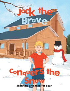 Jack the Brave Conquers the Snow - Jeannine Egan & Jennifer Egan pdf download