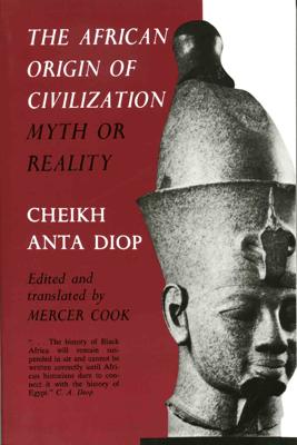 The African Origin of Civilization - Cheikh Anta Diop