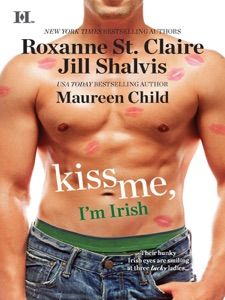Kiss Me, I'm Irish - Roxanne St. Claire, Jill Shalvis & Maureen Child pdf download