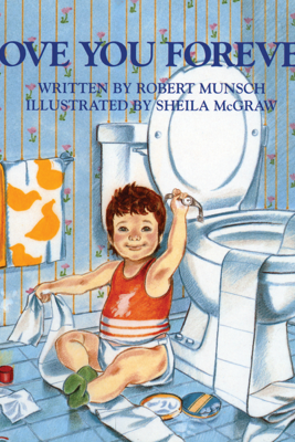 Love You Forever - Robert N. Munsch