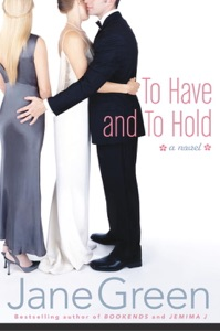 To Have and To Hold - Jane Green pdf download