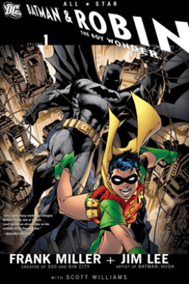 All Star Batman & Robin, the Boy Wonder, Vol. 1 - Frank Miller, Jim Lee & Scott Williams