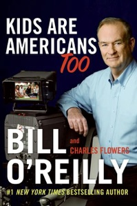 Kids Are Americans Too - Bill O'Reilly & Charles Flowers pdf download