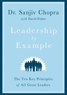 Leadership by Example - Sanjiv Chopra & David Fisher pdf download