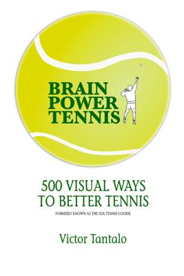 BrainPower Tennis - Victor Tantalo & Anne Tantalo
