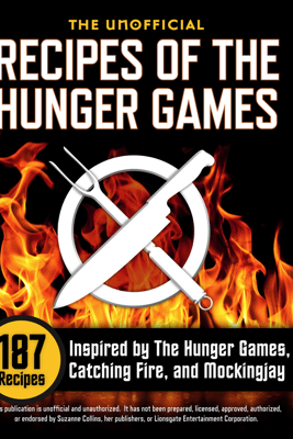 The Unofficial Recipes of The Hunger Games - Rockridge University Press