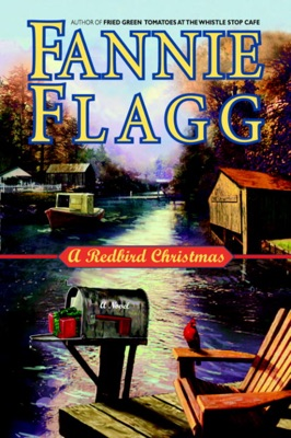 A Redbird Christmas - Fannie Flagg pdf download