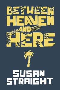 Between Heaven and Here - Susan Straight pdf download