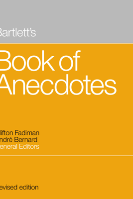 Bartlett's Book of Anecdotes - Clifton Fadiman & Andre Bernard