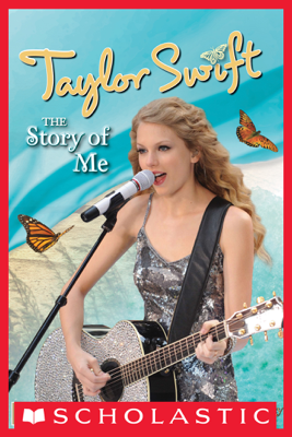 Taylor Swift: The Story of Me - Riley Brooks & Molly Hodgin