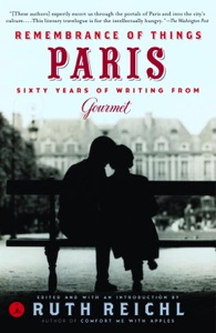 Remembrance of Things Paris - Gourmet Magazine Editors & Ruth Reichl pdf download