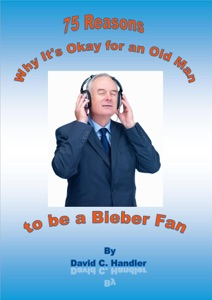 Why It's Okay for an Old Man to be a Justin Bieber Fan - David Handler pdf download