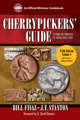 Cherrypickers' Guide to Rare Die Varieties of United States Coins - Bill Fivaz & J.T. Stanton