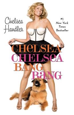 Chelsea Chelsea Bang Bang - Chelsea Handler pdf download