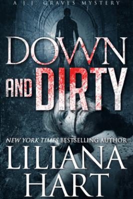 Down and Dirty - Liliana Hart